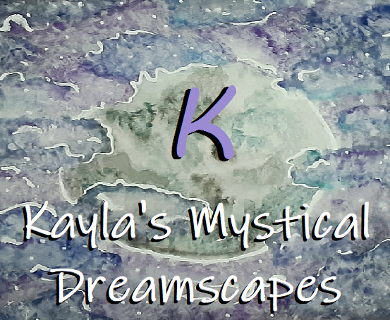 Kayla's Mystical Dreamscapes